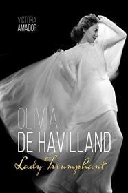 Olivia de Havilland: Lady Triumphant